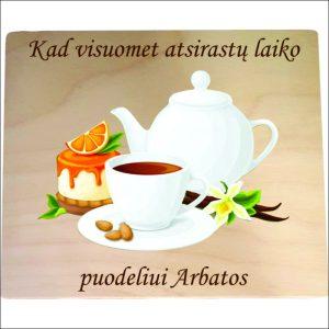 """ARBATINĖ 4 SKYRIŲ """"KAD VISUOMET ATSIRASTŲ LAIKO"""""""