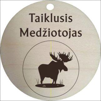 """MEDINIS MEDALIS """"TAIKLIAUSIS MEDŽIOTOJAS"""""""