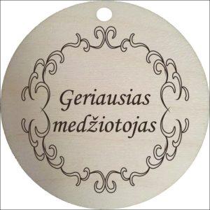 """MEDINIS MEDALIS """"GERIAUSIAS MEDŽIOTOJAS"""""""