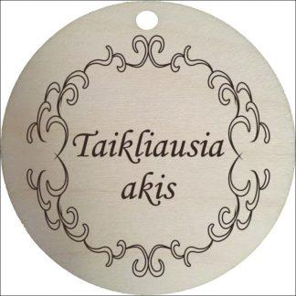 """MEDINIS MEDALIS """"TAIKLIAUSIA AKIS"""""""