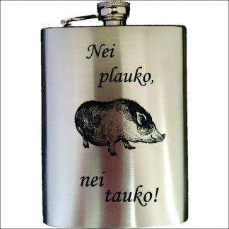 """METALINĖ GERTUVĖ (FLEŠKUTĖ) """"NEI PLAUKO, NEI TAUKO"""""""